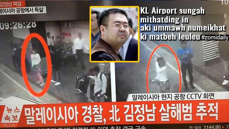 KL Airport sungah Kim Jong-nam thatding in aki ummawh numeikhat ki matbeh leuleu ~ ZD