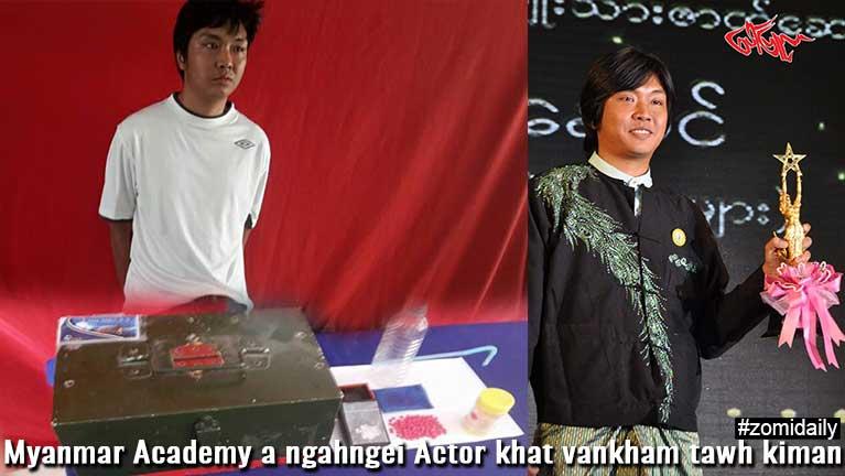 Myanmar Academy a ngahngei Actor khat vankham tawh kiman ~ ZD