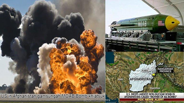 US galkap te'n Afghanistan gamsungah MOAB Bomb khiatsuk ~ ZD