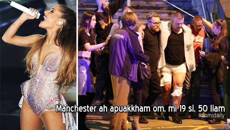 "American Singer ""Ariana Grande"" in Manchester ah Concert abawl laitak puakkham, mi 19 si, 50 liam"