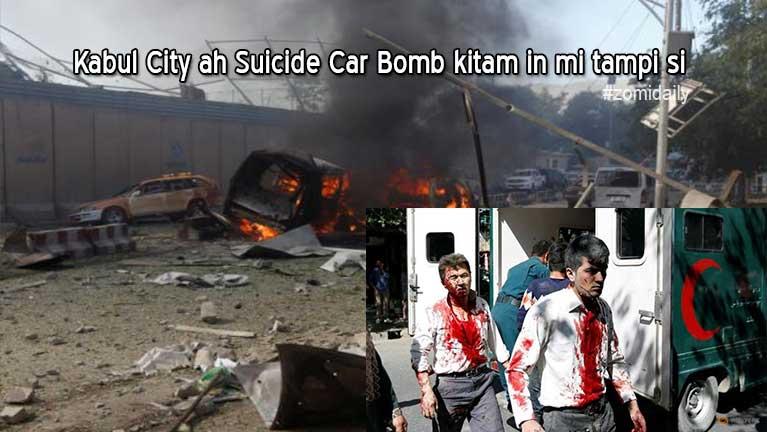 Afghanistan, Kabul City ah Suicide Car Bomb kitam, mi 64 si in adang 320 liam