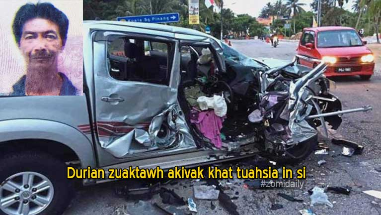 Penang ah Durian zuaktawh akivak puteek khat mawtaw in taihkha in si