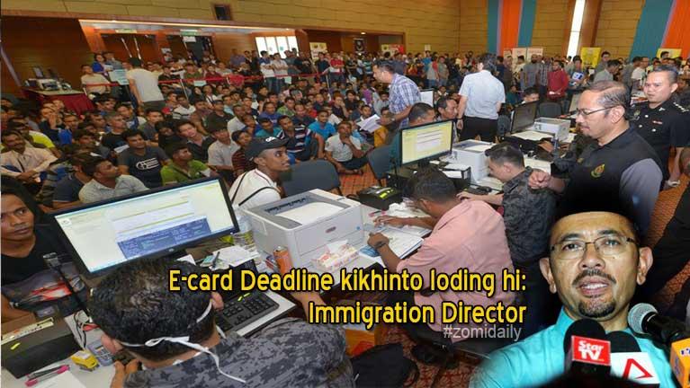 E-card bawltheih hunding ani Deadline kikhinto loding hi: Immigration Director